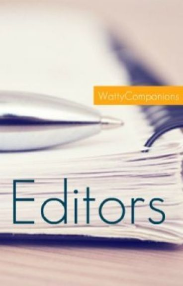 Editors by WattyCompanions