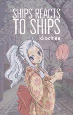 Ships React to Ships (Fairy Tail) by kkochiee