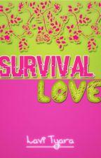 Survival Love by LaviTyara