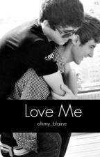 Love Me (boyxboy) by ohmy_blaine