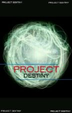 Project Destiny by nonentityme