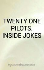 Twenty One Pilots: Inside Jokes by khghcfjio