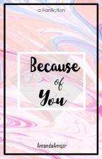 Because of U ; MX | Longshoot [END] by AmandaAmqzr