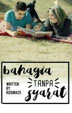 Bahagia Tanpa Syarat  (Audi & Billy) by RizqiNa25