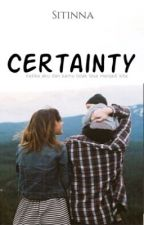 CERTAINTY by Sitinna