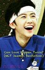 Can Love Happen Twice? (NCT Jaemin fanfiction) by jaeminmyanmar