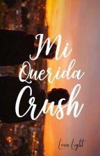 Mi Querida Crush © Wattys2019 by LenaLightt