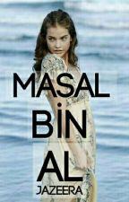 MASAL BİN AL JAZEERA by Benimsinhabibi