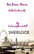 You know You're a Sherlockian if...... by IsilwenofRivendell