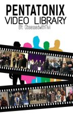 PENTATONIX VIDEO LIBRARY by ObsessedwithTivi