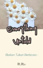 Everything Untold by MDandelion
