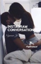 Instagram Conversation || Neymar Jr. by itwillbeforever