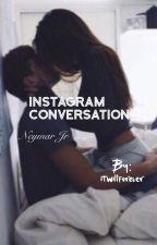 Instagram Conversation || Neymar Jr. by itwillbeforever