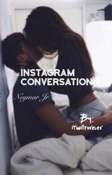 Instagram Conversation || Neymar Jr.