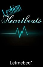 Lesbian Heartbeats by letmebed1