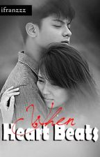When Heart Beats (KathNiel) by ifranzzz