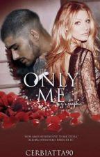 Only Me by cerbiatta90
