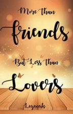 More Than Friends But Less Than Lovers by leejeneik