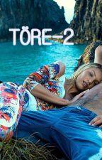 TÖRE 2 by blackqueen2015