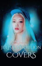 Julis E. Vermilion Covers | BOOK TWO | OPEN by ravenxblood