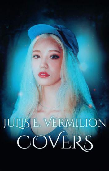 Julis E. Vermilion Covers [BOOK TWO]