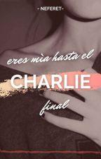 Charlie, se mi veneno [1# EMHEF] by Nefe_ret