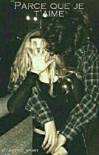 Parce que je t'aime by Astrid_spirit