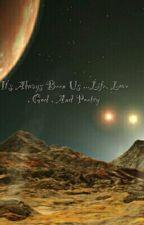It's Always Been Us ...Life, Love , God , And Poetry  by Kopanokp