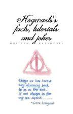 Hogwarts's facts, tutorials, and jokes [HP] by KaysMcBee