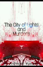 The City Of Lights And Murders by thereadersapprentice