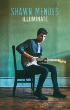 Shawn Mendes Illuminate Album ( Lyrics ) by dhetaesha
