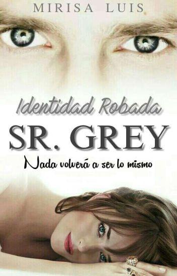 IDENTIDAD ROBADA SR. GREY ©  COMPLETA