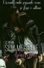 Sem Medo de Se Apaixonar by JylyaSSS