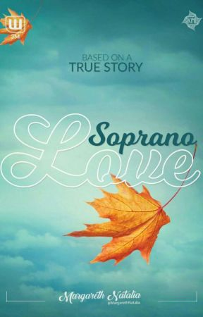 Soprano Love [COMPLETED] SUDAH TERBIT.  by MargarethNatalia