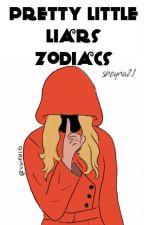 Pretty Little LiArs I Zodiacs by sheyna21