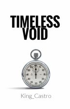 TIMELESS VOID - 1 Paragraph Essays and Poems! by king_castro