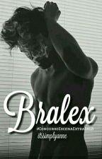Bralex [One Shot] ©#DALB #ConcursoEscenaExtraDALB by itssimplyanne