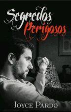 segredos perigosos - livro 1 da série perigosos e mafiosos by pietrobellini2016