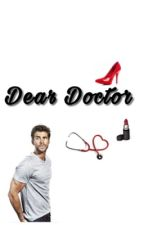 Dear Doctor [completed]  by myrnaa22