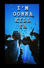 I'M GONNA KILL YA!    YoonMin by -SUGAV