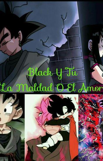 *Black Y Tu* La Maldad O El Amor ■☆Finalizada☆■