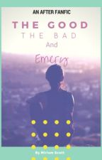 The Good, The Bad And Emery [AFTER FANFIC] by Miriam_Scott