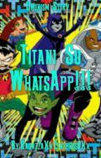 Titani Su WhatsApp! by RagazzaXxTenebrosaXx