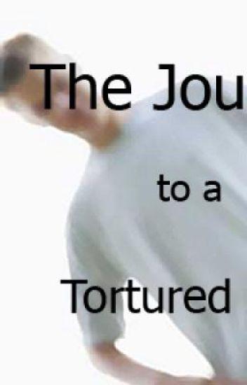 Journal to a Tourtured Life