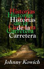 Historias de la Carretera by johnnykowich