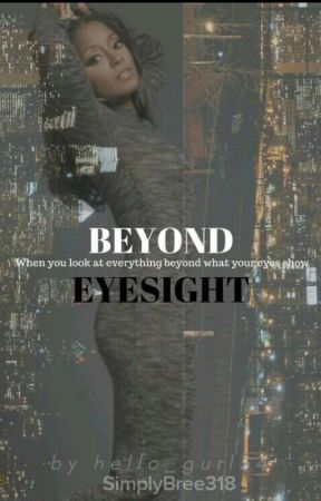 BEYOND EYESIGHT  by Written_Voices34