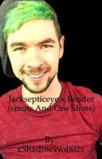 Jacksepticeye x Reader smuts and one shots by xShadowWolf02x