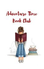 Adventure Time Book Club 2 (OPEN) by AdventureTime_BC