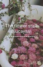 The flower stall. (Lucaya//GMW) by FarkleMinkxs