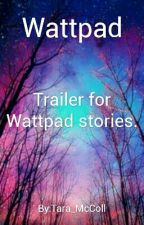 Trailer for YOUR stories. by Tara_McColl
